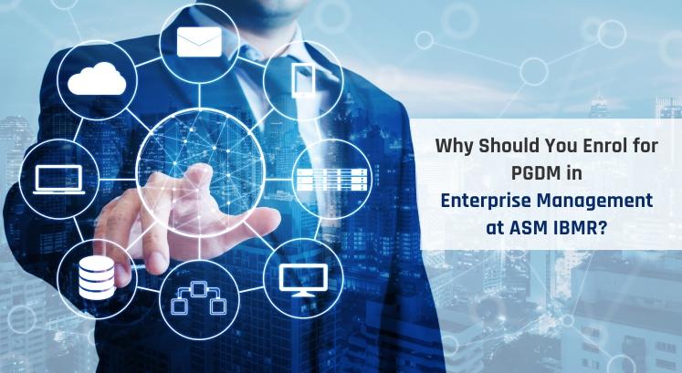 Why Should You Enrol for PGDM in Enterprise Management