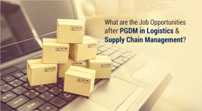PGDM Logistics & Supply Chain Management: Career Opportunities