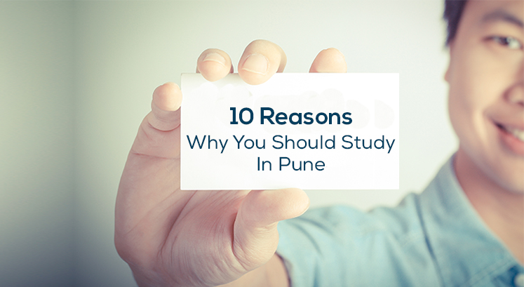 10 Reasons Why You Should Study In Pune