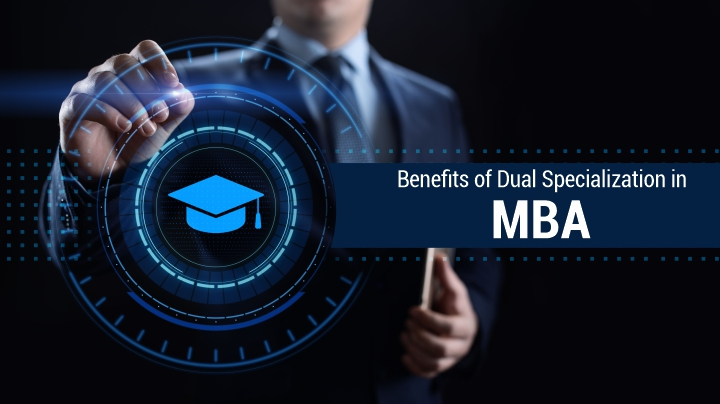 Advantageous of Dual Specialization in MBA