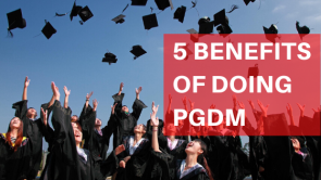 Benefits of Doing PGDM Course