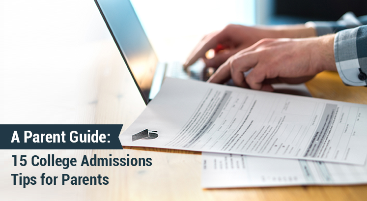 Parent Guide College Admissions Tips for Parents