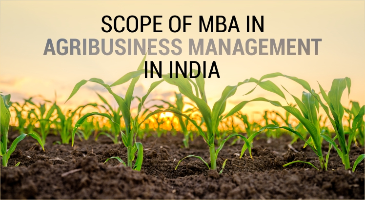 Scope of MBA in Agribusiness Management
