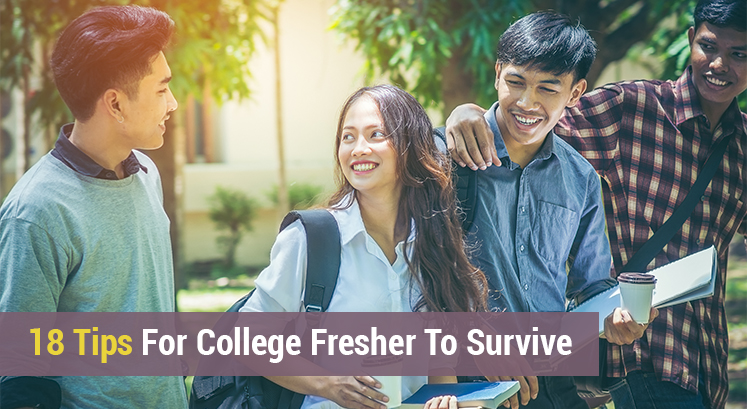 18 Tips for College Freshers to Survive