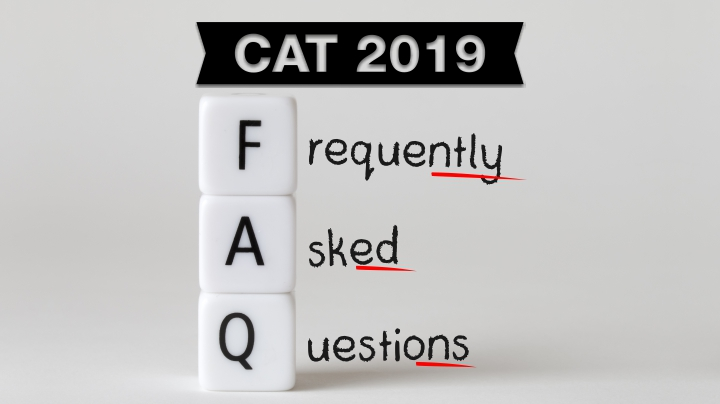 CAT Exam 2019 Faqs