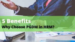 5 Benefits: Why Choose PGDM in HRM?