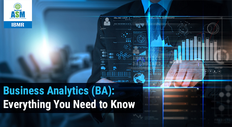 Business Analytics (BA): Everything You Need to Know