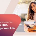 How An MBA Program Changes You