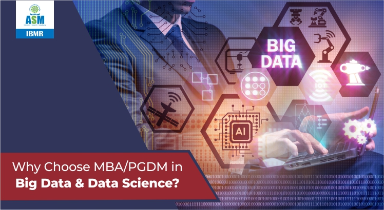 Why MBA or PGDM in Big Data & Data Science