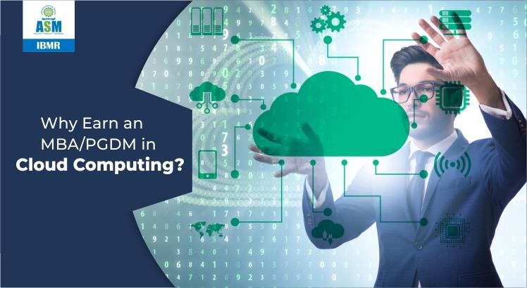 Why Earn an MBA/PGDM in Cloud Computing