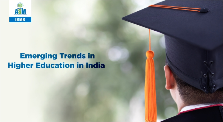 Emerging Trends in Higher Education in India