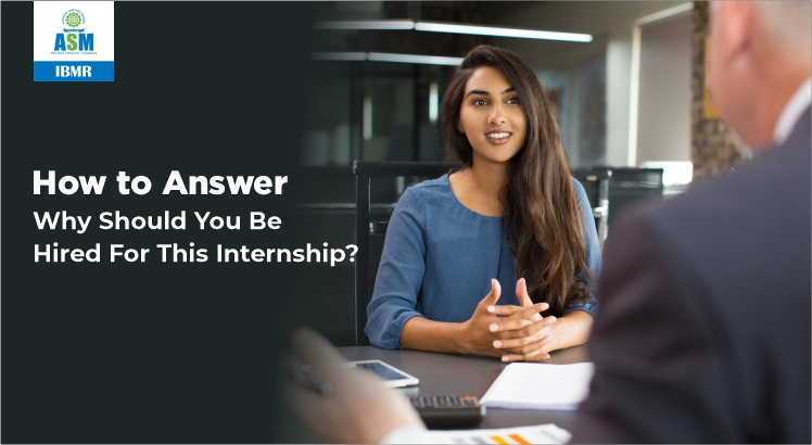 How to Answer: Why Should You Be Hired for This Internship