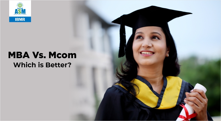 MBA Vs. M. Com: Which is Better