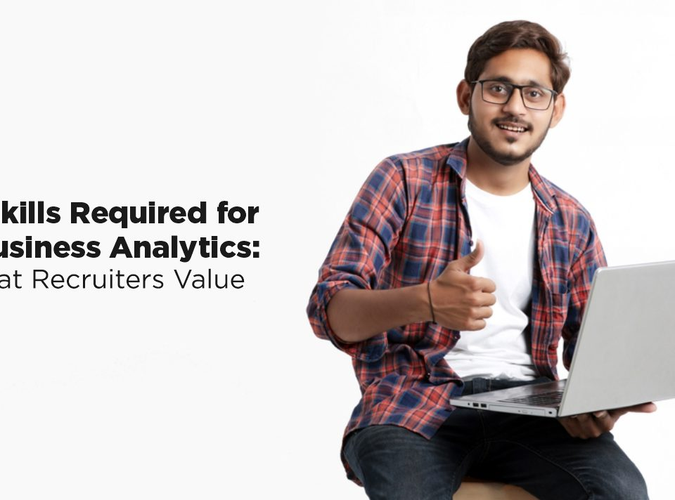 Skills Required for MBA Business Analytics